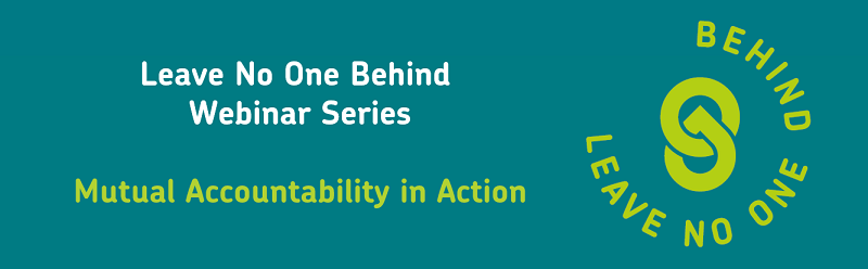 Leave No One Behind WEBINAR SERIES: Mutual Accountability in Action