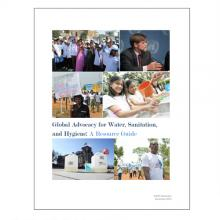 Global Advocacy for Water, Sanitation, and Hygiene A Resource Guide